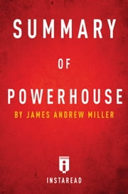 Summary of Powerhouse - by James Andrew Miller | Includes Analysis ebook by Instaread
