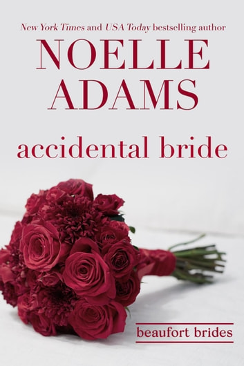 Accidental Bride - Beaufort Brides, #3 ebook by Noelle Adams
