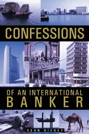 Confessions of an International Banker ebook by Sean Hickey