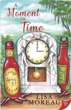 A Moment in Time ebook by Lisa Moreau