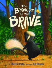 The Bravest of the Brave ebook by Shutta Crum,Tim Bowers
