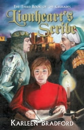 Lionheart's Scribe - The Third Book of The Crusades ebook by Karleen Bradford