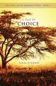 A Tale Of Choice ebook by Alexa Stewart