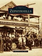 Zephyrhills ebook by Madonna Jervis Wise