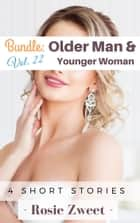 Bundle: Older Man & Younger Woman Vol. 22 (4 short stories) ebook by Rosie Zweet