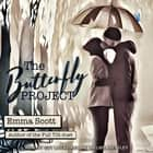 The Butterfly Project audiobook by Emma Scott