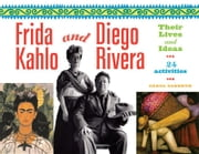 Frida Kahlo and Diego Rivera: Their Lives and Ideas, 24 Activities ebook by Sabbeth, Carol