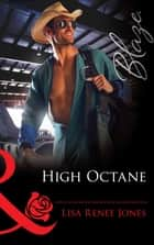 High Octane (Mills & Boon Blaze) ebook by Lisa Renee Jones