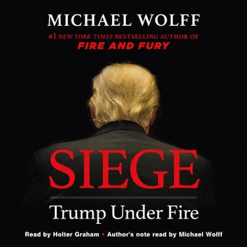 Siege - Trump Under Fire audiobook by Michael Wolff