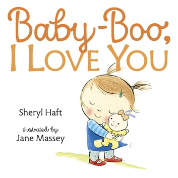 Baby Boo, I Love You ebook by Sheryl Haft