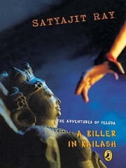 A Killer in Kailash - Adventures of Feluda ebook by Satyajit Ray