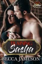 Training Sasha ebook by