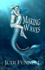 Making Waves - a Tritone Anthology ebook by Judi Fennell