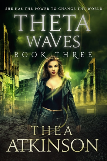 Theta Waves Book 3 - new adult dystopian post-apocalyptic romance ebook by Thea Atkinson