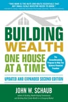 Building Wealth One House at a Time, Updated and Expanded, Second Edition ebook by