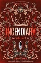 Incendiary ebook by Zoraida Córdova