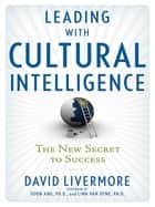 Leading with Cultural Intelligence ebook by David LIVERMORE,Soon Ang Ph.D.,Linn Van Dyne Ph.D.
