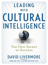 Leading with Cultural Intelligence - The New Secret to Success ebook by David LIVERMORE