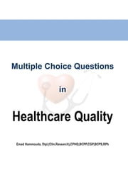 Multiple Choice Questions in Healthcare Quality ebook by Emad Hammouda