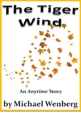 The Tiger Wind ebook by Michael Wenberg