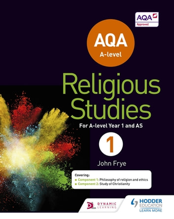 AQA A-level Religious Studies Year 1: Including AS ebook by John Frye