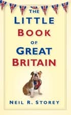Little Book of Great Britain ebook by Neil R. Storey