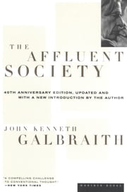 The Affluent Society ebook by John Kenneth Galbraith