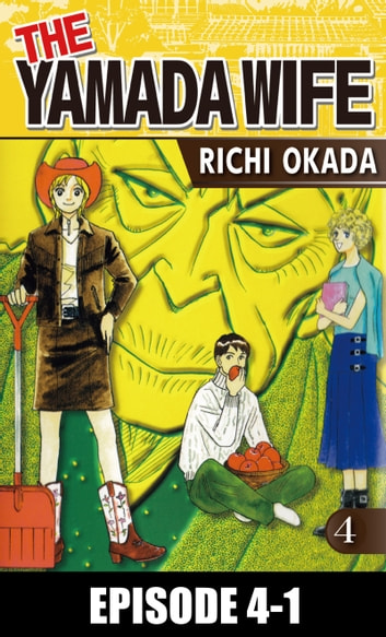 THE YAMADA WIFE - Episode 4-1 ebook by Richi Okada