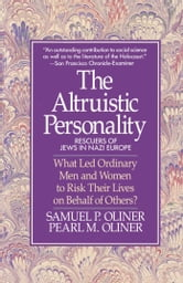 Altruistic Personality - Rescuers Of Jews In Nazi Europe ebook by Samuel P. Oliner