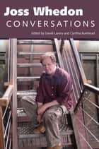 Joss Whedon ebook by David Lavery,Cynthia Burkhead