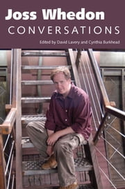 Joss Whedon - Conversations ebook by David Lavery,Cynthia Burkhead