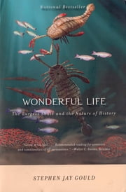 Wonderful Life: The Burgess Shale and the Nature of History ebook by Stephen Jay Gould
