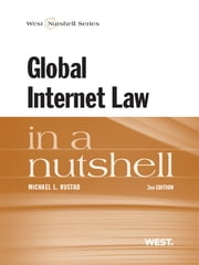 Global Internet Law in a Nutshell, 2d ebook by Michael Rustad