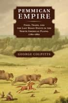 Pemmican Empire ebook by George Colpitts