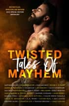 Twisted Tales of Mayhem ebook by Sapphire Knight, Piper Davenport, Ryan Michele,...