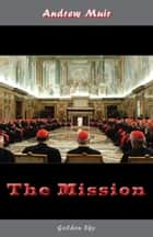 The Mission ebook by Andrew Muir