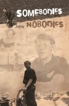 Somebodies and Nobodies ebook by Brian Turner