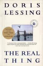 The Real Thing - Stories and Sketches ebook by Doris Lessing