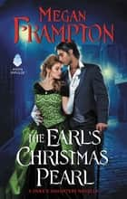 The Earl's Christmas Pearl - A Duke's Daughters Novella ebook by Megan Frampton