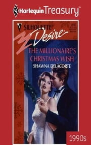 The Millionaire's Christmas Wish ebook by Shawna Delacorte