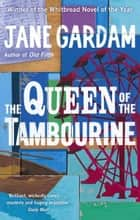 The Queen Of The Tambourine 電子書籍 by Jane Gardam