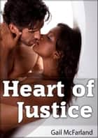 Heart of Justice ebook by Gail McFarland