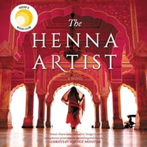 The Henna Artist - A Novel livre audio by Alka Joshi, Sneha Mathan