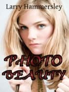 Photo Beauty ebook by Larry Hammersley