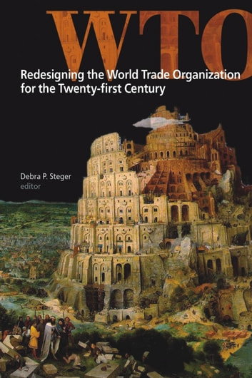 Redesigning the World Trade Organization for the Twenty-first Century ebook by