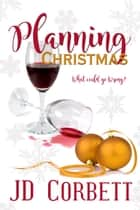 Planning Christmas ebook by JD Corbett