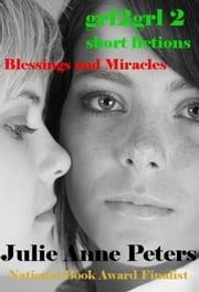 Grl2grl 2: Blessings and Miracles ebook by Julie Anne Peters