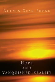 Hope And Vanquished Reality ebook by Nguyen Xuan Phong