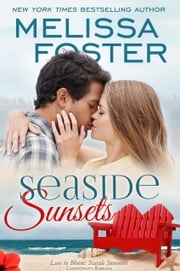 Seaside Sunsets (Love in Bloom: Seaside Summers) ebook by Melissa Foster