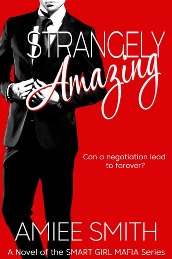 Strangely Amazing (Smart Girl Mafia Series: Book 2) ebook by Amiee Smith